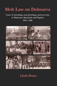 "A new regional title, ""Mob Law on Delmarva"" by Linda Duyer."