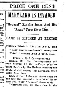 Maryland is invaded.  General Rosalie Jones and her army cross the state line.  source:  Baltimore Sun, February 21, 1913