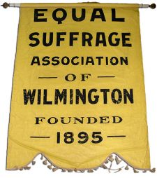 Equal Suffrage Association of Wilmington Banner.  source:  Delaware Historical Society.   www.dehistory.org